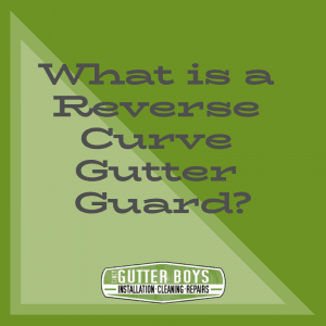 What is a Reverse Curve Gutter Guard?