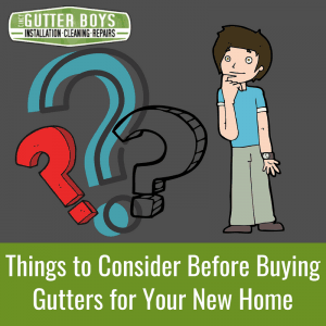 Things to Consider Before Buying Gutters for Your New Home