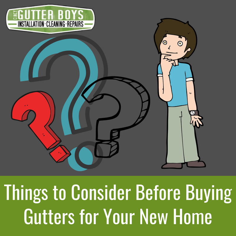 What You Need To Consider Before Buying New Gutters For Your New Home Cincy Gutter Boys