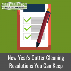 New Year's Gutter Cleaning Resolutions You Can Keep