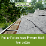 Fact or Fiction: Never Pressure Wash Your Gutters