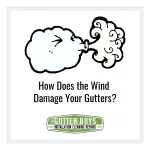 How Does the Wind Damage Your Gutters?