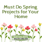 Must Do Spring Projects for Your Home