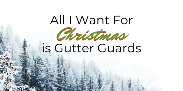 All I want is gutter guards