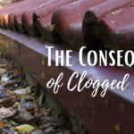 Consequences of Clogged Gutters